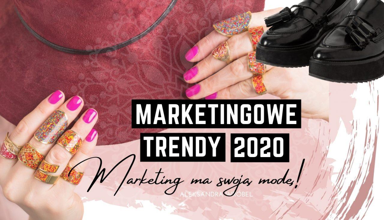 Trendy wmarketingu w2020 roku