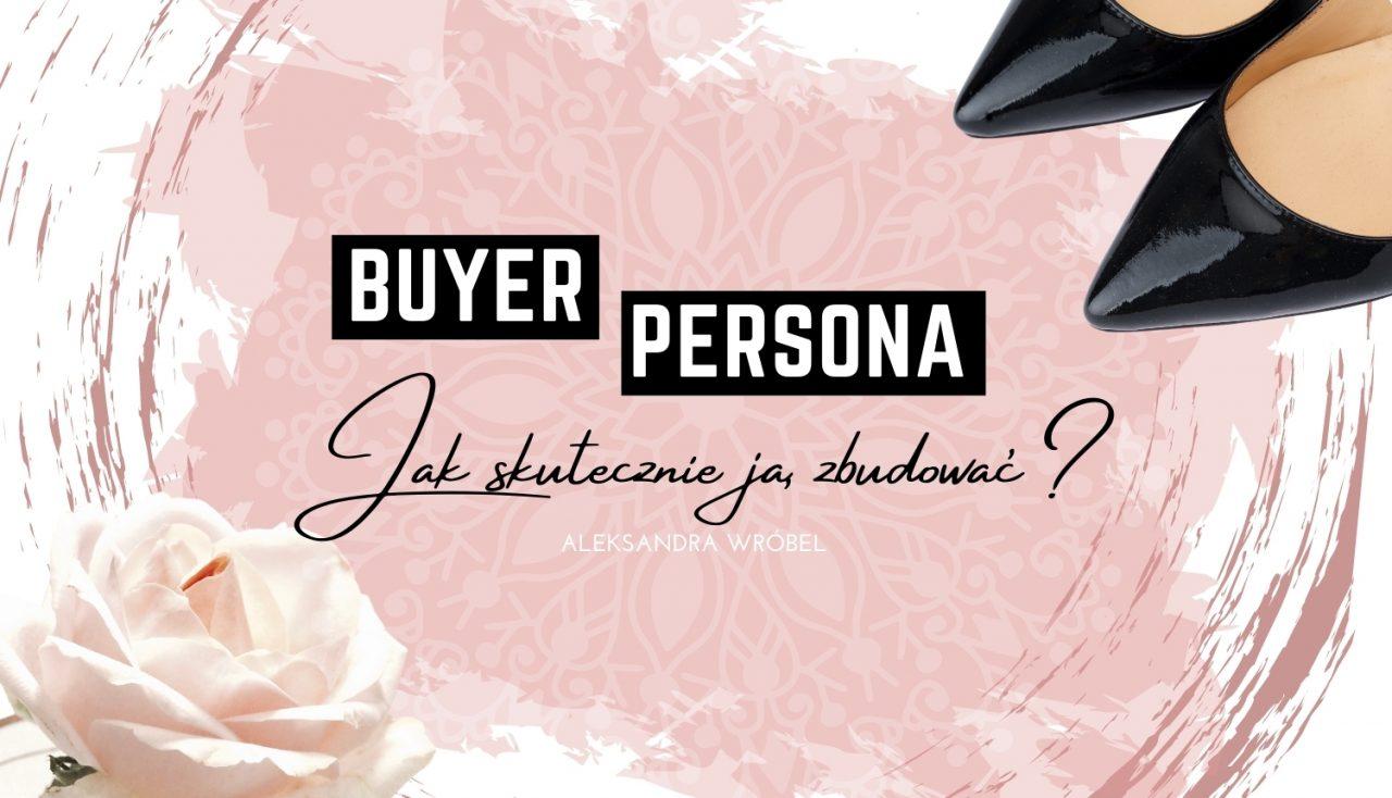 Jak stworzyć skuteczny Buyer Persona