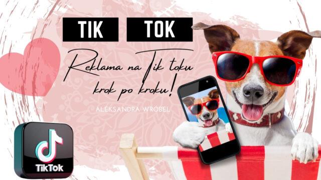 Reklama naTik Toku – pierwsze kroki!