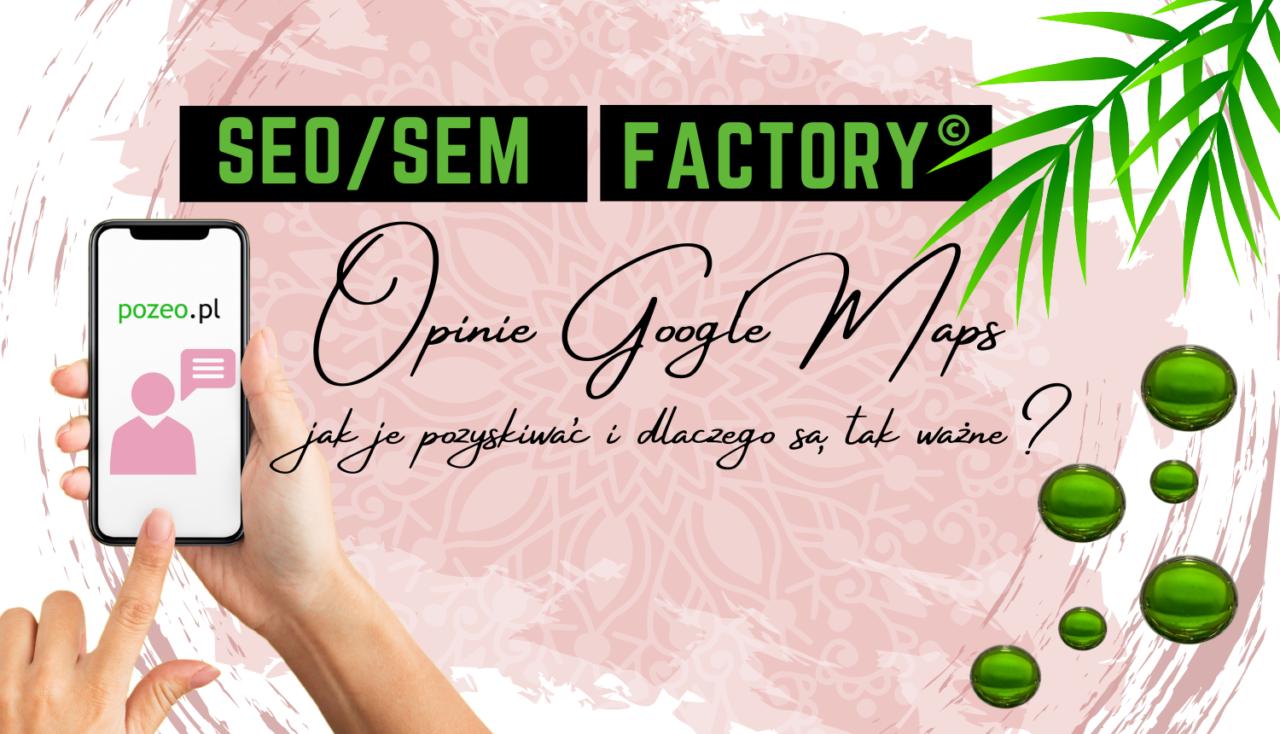 Opinie wGoogle Maps – jak można je skutecznie pozyskiwać?